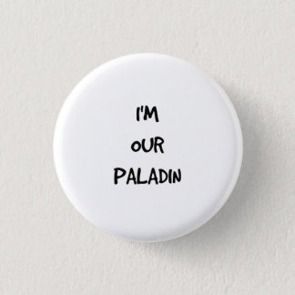 Ich bin unser Paladin-Knopf Runder Button 3,2 Cm