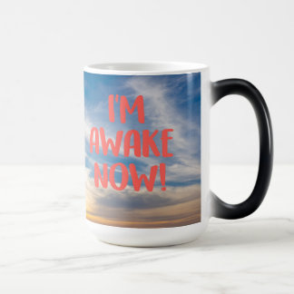 Ich bin wache jetzt verwandelnde Tasse