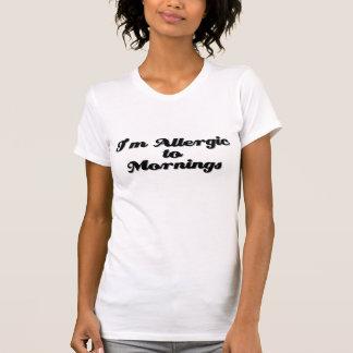 Ich bin zu den Morgen allergisch T-Shirt