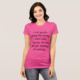 Ich BIN ZULASSE - FRAUEN gewillt T-Shirt