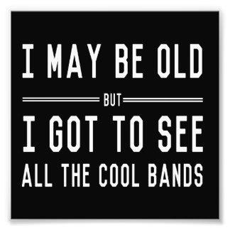 Ich bin zwar alt, aber ich erhielt, alle coolen photo