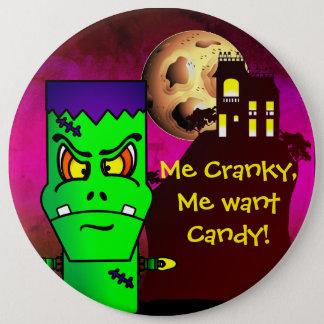 Ich Cranky, ich will Süßigkeit! Runder Button 15,3 Cm