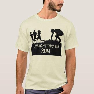 Ich dachte, dass sie Rum-lustigen T - Shirt sagten