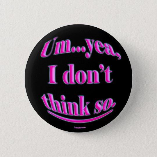Ich denke nicht knöpfe so runder button 5,7 cm