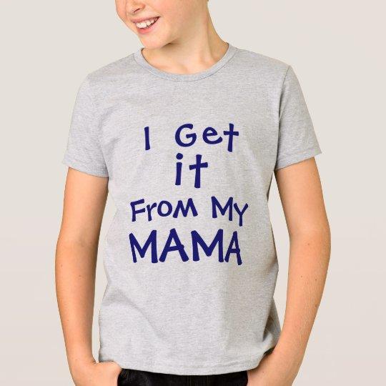 Ich erhalte es von meiner Mutter T-Shirt