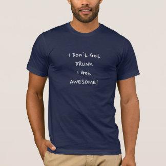 Ich erhalte nicht ich erhalte fantastisch - cooler T-Shirt