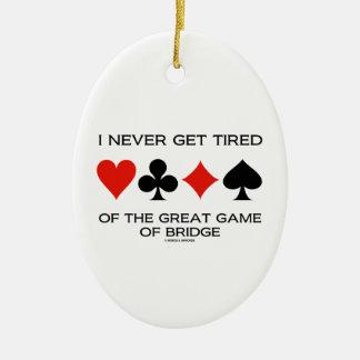 Ich erhalte nie vom großen Spiel der Brücke müde Keramik Ornament