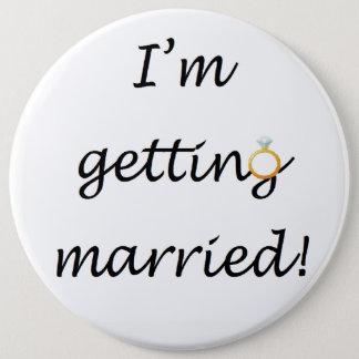 """""""Ich erhalte verheiratet!"""" Kolossal Runder Button 15,3 Cm"""