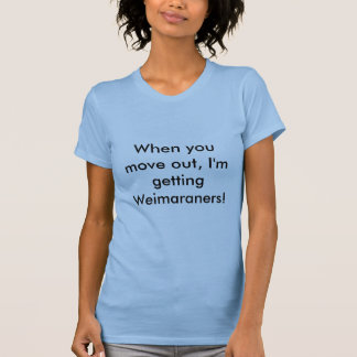 Ich erhalte Weimaraners T-Shirt