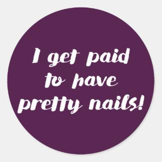 Ich erhalte zahlend, hübsche Nägel zu haben! Runder Aufkleber