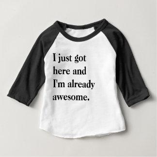 Ich erhielt gerade hier und ich bin bereits baby t-shirt