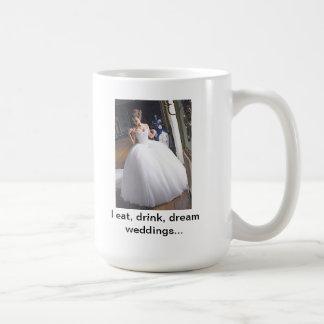 Ich esse, trinke, träume Hochzeiten Tasse