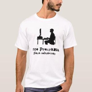 Ich faço Programm überleben T-Shirt