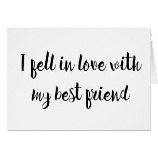 Ich fiel in Liebe mit meinem besten Freund Karte