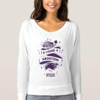 Ich finanziere Abtreibungs-langes Hülsen-Shirt T-shirt