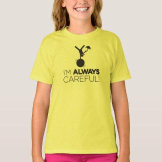 Ich gebe immer acht! T - Shirt