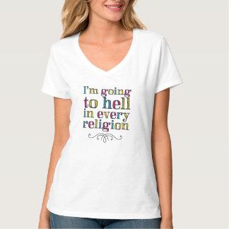 Ich gehe zur Hölle in jeder Religion T-Shirt