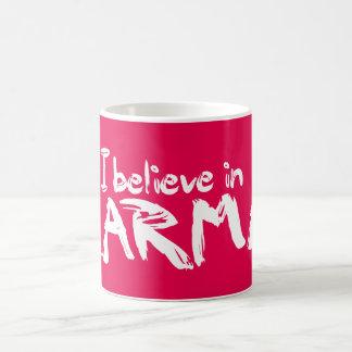 Ich glaube an Karma-Tasse Kaffeetasse