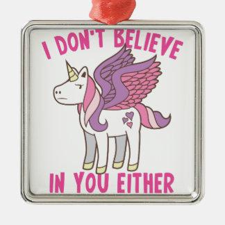 ich glaube an Sie auch nicht! freches Einhorn Silbernes Ornament