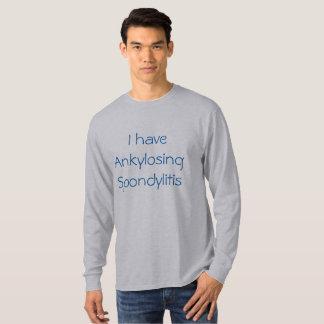 """""""Ich habe Ankylosing Spondylitis"""" T - Shirt"""