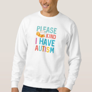 Ich habe Autismus Sweatshirt