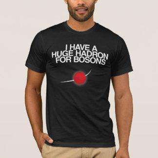 Ich habe einen enormen Hadron für Bosons T-Shirt