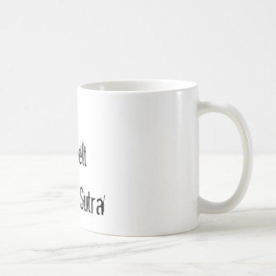 Ich habe einen hinteren Gurt in Kama Sutra Kaffeetasse