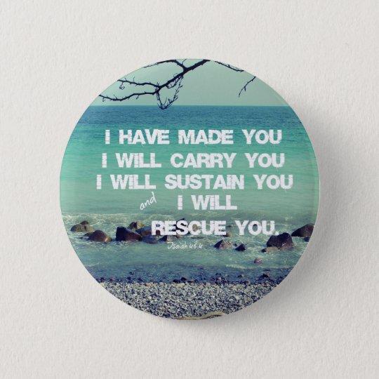 Ich habe Sie gemacht; Ich trage Sie Bibel-Vers Runder Button 5,1 Cm