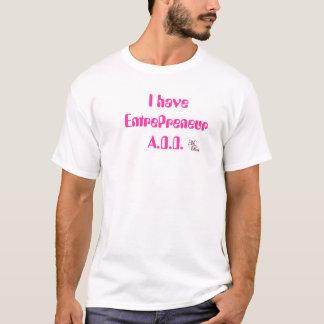 Ich habe Unternehmer A.D.D. T-Shirt