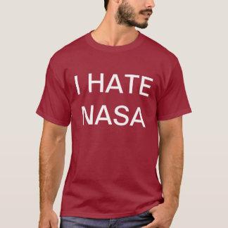 Ich hasse die NASA T-Shirt