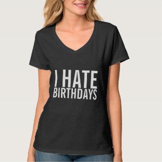 Ich hasse Geburtstage lustigen Anti-Geburtstag T - T-Shirt