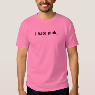 Ich hasse Rosa T-shirts