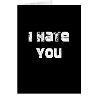 Ich hasse Sie Karte