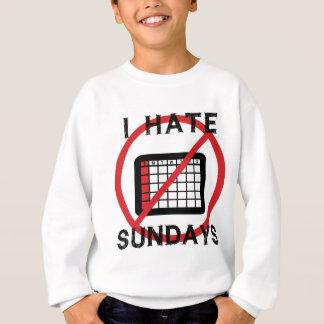 Ich hasse Sonntage Sweatshirt