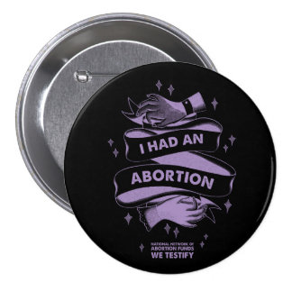 Ich hatte einen Abtreibungs-Knopf Runder Button 7,6 Cm