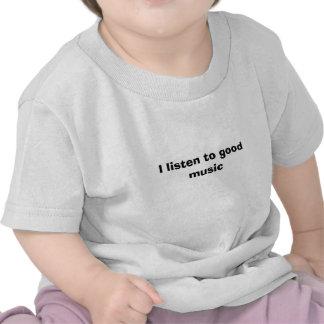 Ich höre gute Musik Shirts