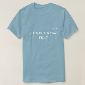 """ICH HÖRTE NICHT DEN"" der T - Shirt, grau T-Shirt"