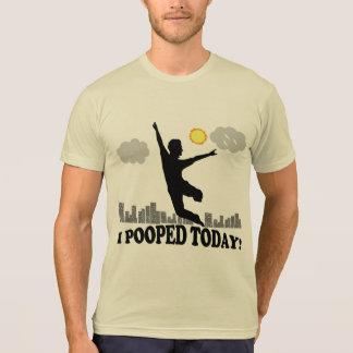 Ich kackte heute T-Shirt