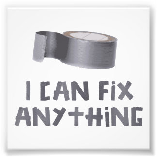 Ich kann alles mit Panzerklebeband regeln Photodrucke