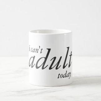 Ich kann nicht erwachsen heute kaffeetasse