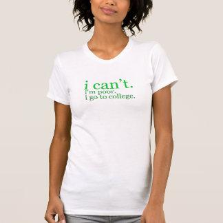 ich kann nicht. ich bin arm. ich gehe zum T - T-Shirt