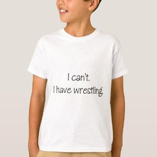 Ich kann nicht. Ich habe das Ringen T-Shirt