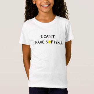 Ich kann nicht. Ich habe Softball. Der T - Shirt