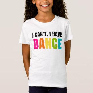 Ich kann nicht.  Ich habe Tanz T-Shirt