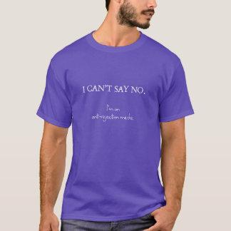 Ich kann nicht sagen nein. Ich bin auf T-Shirt