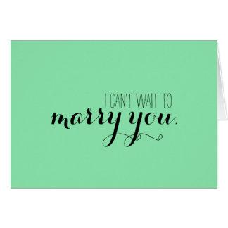 Ich kann nicht warten, um Sie zu heiraten Karte