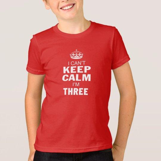 ICH KANN RUHE NICHT BEHALTEN, die ich DREI bin! T-Shirt