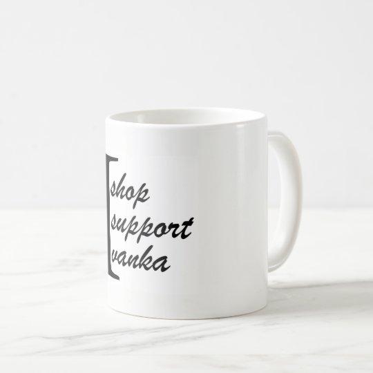 Ich kaufe, ich mich stütze, Ivanka Kaffee-Tasse Tasse