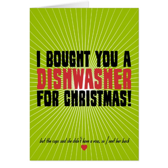Ich kaufte Sie eine Spülmaschine für Weihnachten Karte