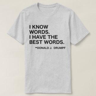 Ich kenne Wörter - Donald J. Drumpf T-Shirt